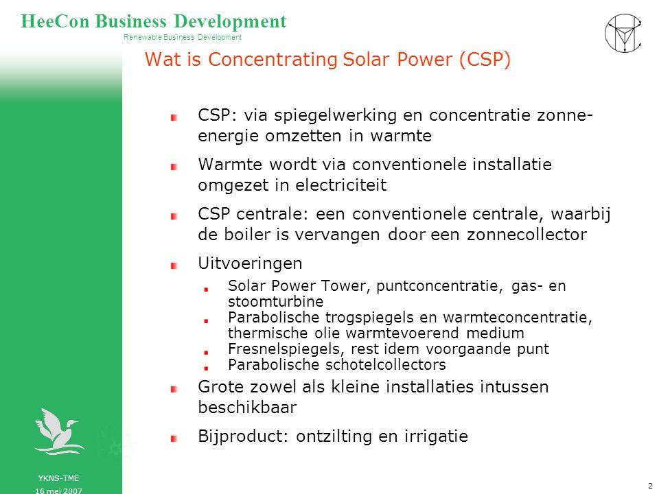 YKNS-TME 16 mei 2007 Renewable Business Development HeeCon Business Development 3 Solar Power Tower (productie gestart Maart 2007)