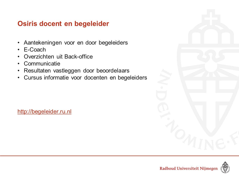 Vragen - Info NUSIS: www.radboudnet.nl/siswww.radboudnet.nl/sis OSIRIS: www.onderwijsinformatiesysteem.nlwww.onderwijsinformatiesysteem.nl