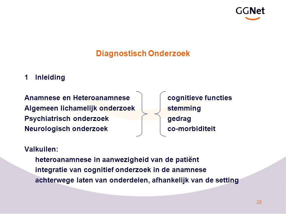 29 Ziektediagnostiek 1Laboratoriumonderzoek Het is waarschijnlijk dat het zinvol is bij dementie laboratoriumonderzoek naar Hb, Ht, MCV, BSE, glucose, TSH en creatinine uit te voeren.