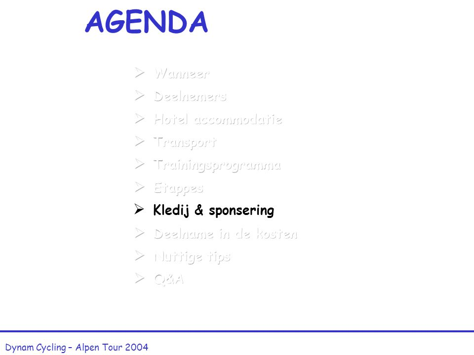 AGENDA Dynam Cycling – Alpen Tour 2004