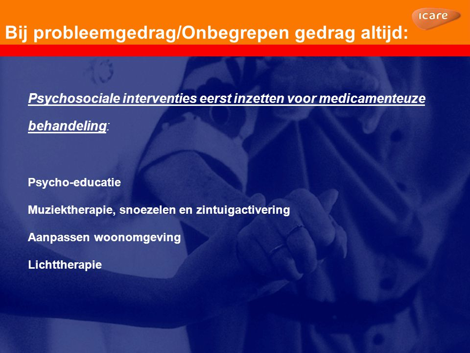 Voorbeeld: Agressie in verpleeghuis (uit lerend vermogen bij dementie) Voorbeeld verpleeghuis, baby