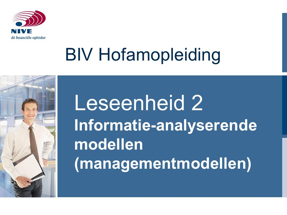 2 A. Informatie- analyserende modellen −Business Balanced Scorecard −INK model −SWOT −Porter
