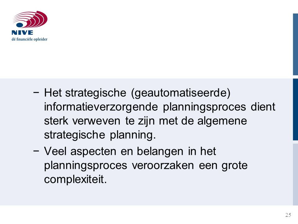 26 A. Informatie- analyserende modellen −Business Balanced Scorecard −INK model −SWOT −Porter