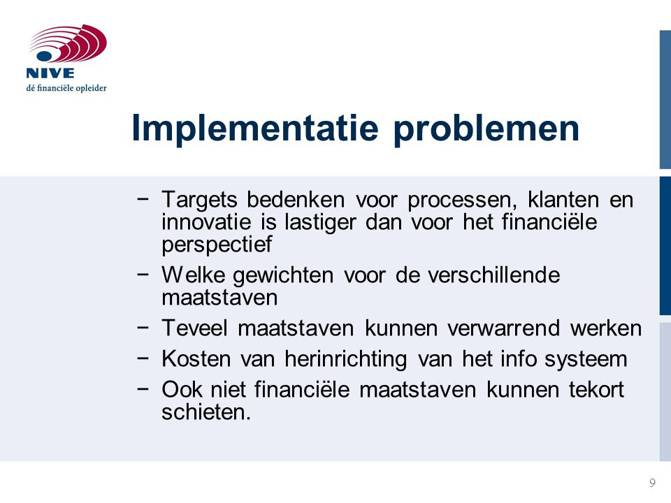 10 A. Informatie-analyserende modellen −Balanced business scorecard −INK model −SWOT −Porter