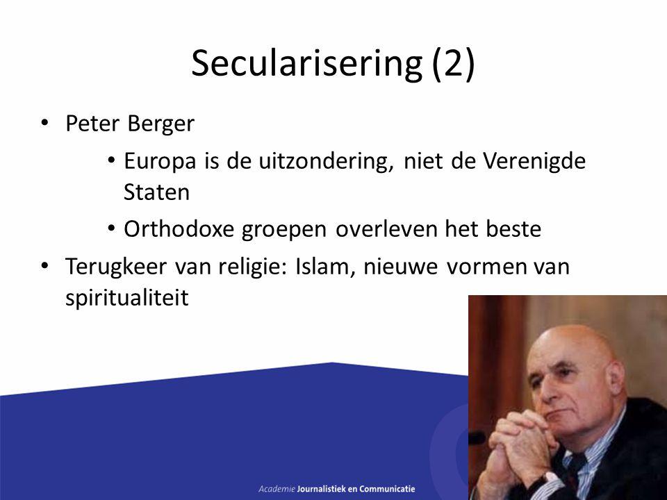 Secularisering (3) José Casanova: drie vormen van secularisering Mensen gaan minder in God/ het hogere geloven Differentiatie, scheiding van kerk en staat Privatisering van het religie