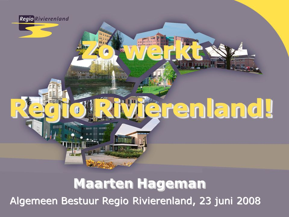 Inhoud 1.Wat is Regio Rivierenland.2.Waarom Regio Rivierenland.