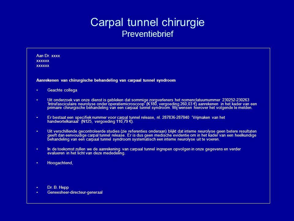 Carpal tunnel chirurgie Preventiebrief (vervolg) Referenties Chapell R, Coates V, Turkelson C.