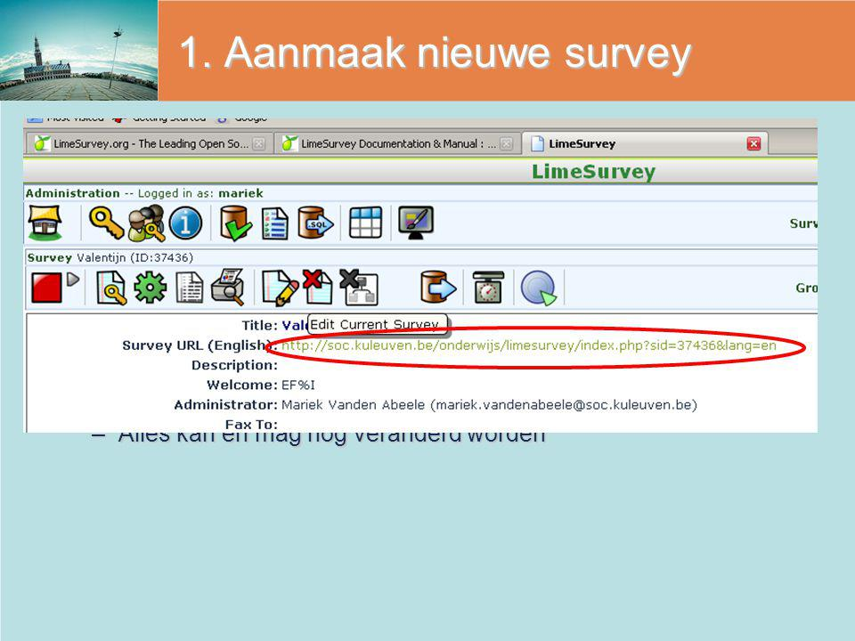 Edit current surveyEdit current survey Tabblad Presentation & NavigationTabblad Presentation & Navigation –Format (Q by Q of Group by group) –Template (lay-out) –Allow Saves –End-url