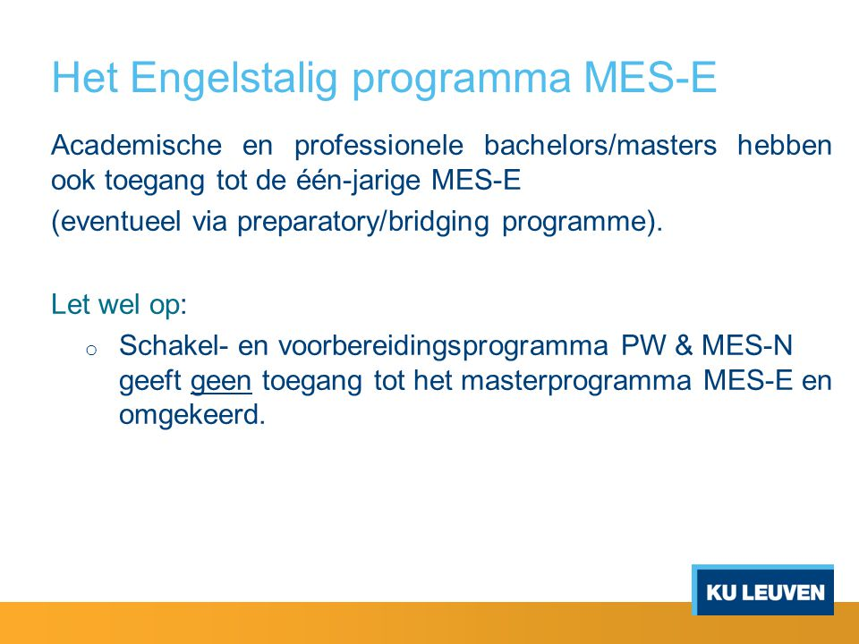 Studietraject MES-N - duur o Modeltraject: Voltijds: alle opleidingsonderdelen/per programma afleggen in 1 jaar (minst.