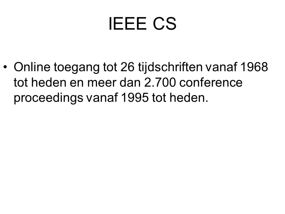 IEEE zoekmogelijkheden Simple search Advanced search Browse by subject Author search Proceedings search CS store search