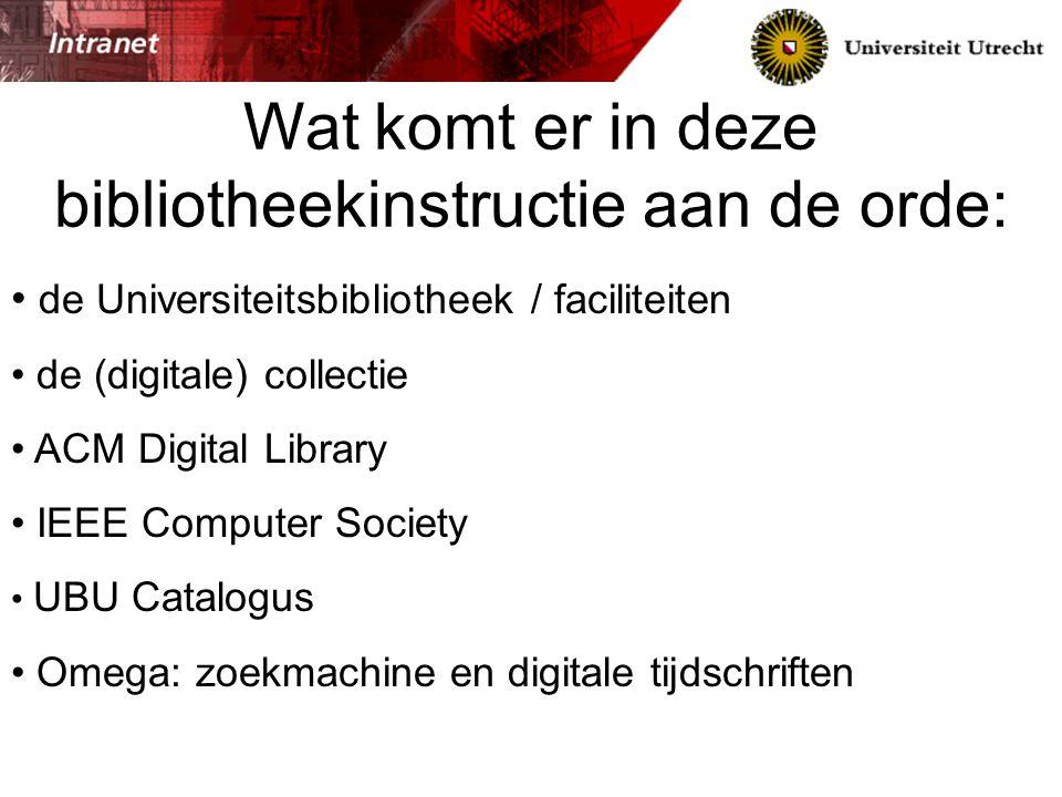 Universiteitsbibliotheek Heidelberglaan 3 Collecties: - Algemene Naslag - Betawetenschappen o.a.