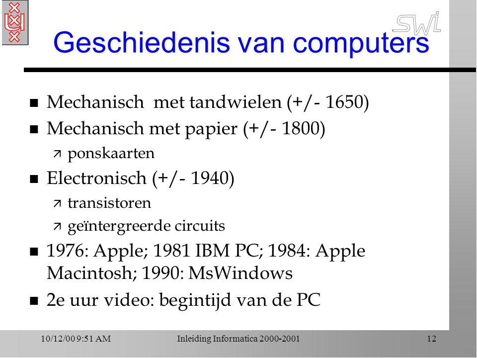 10/12/00 9:51 AMInleiding Informatica 2000-200113 Evolutie van CS n Vroeger: complexiteit beperkt door randvoorwaarden in apparatuur: CPU snelheid, geheugen, bus, OS, GUI, netwerken n Nu: studie van complexiteit van algoritmen van steeds meer van belang door wegvallende randvoorwaarden n Hfst 11: theoretische basis voor CS = wetenschap van algoritmen n Centrale vragen samengevat in fig.