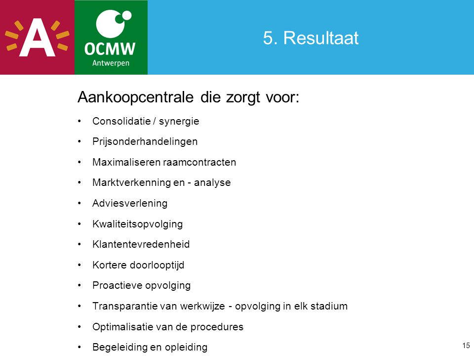 5.Resultaat GAC in cijfers Medewerkers: 74,4 (47 aankoopdienst) 20112012 (t.e.m.