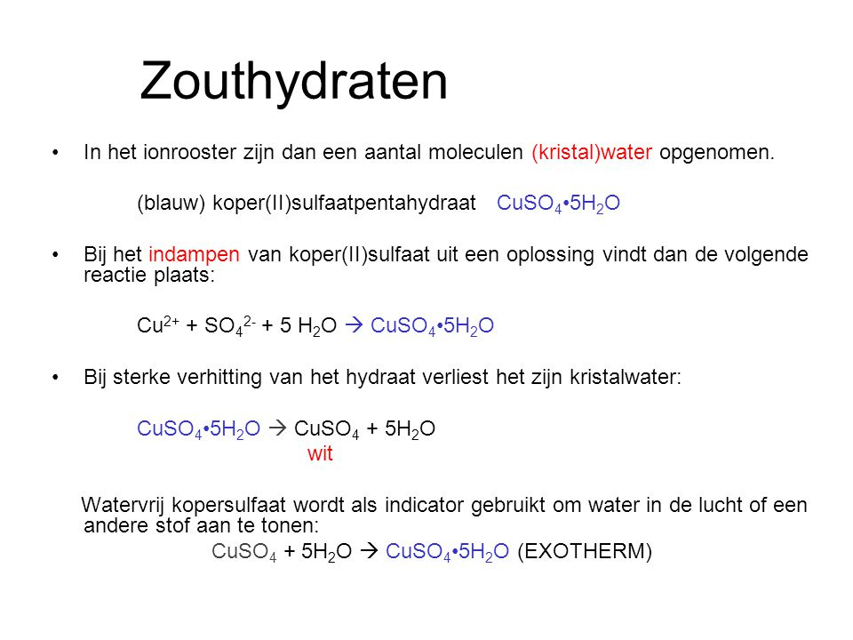Zouthydraten In het ionrooster zijn dan een aantal moleculen (kristal)water opgenomen.