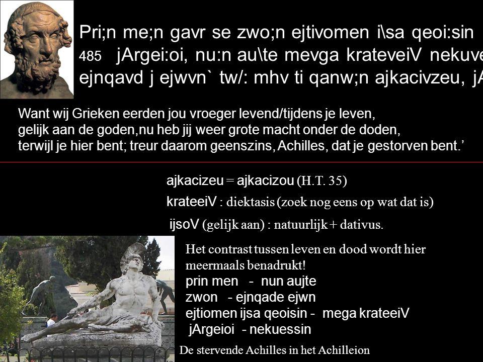 'WV ejfavmhn, oJ dev m j aujtivk j ajmeibovmenoV proseveipe` Mh; dhv moi qavnatovn ge parauvda, faivdim j jOdusseu:.