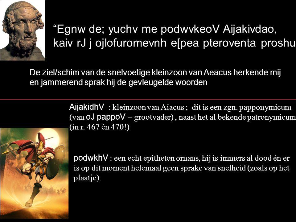 Diogene;V Laertiavdh, polumhvcan j jOdusseuV, scevtlie, tivpt j e[ti mei:zon ejni; fresi; mhvseai e[rgon~ 'Van Zeus afstammende zoon van Laërtes, vindingrijke Odysseus, waaghals, wat voor een nog grotere daad zul jij bedenken in je hart.