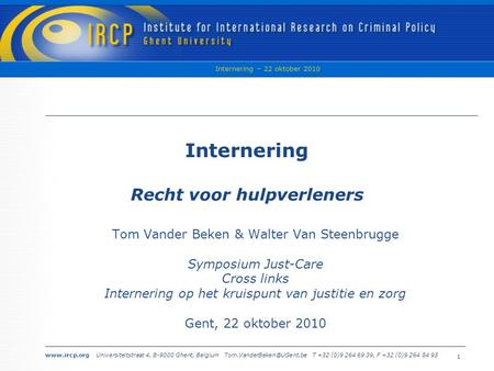 Universiteitstraat 4, B-9000 Ghent, Belgium T +32 (0)9 264 69 39, F +32 (0)9 264 84 93 Internering – 22 oktober 2010.