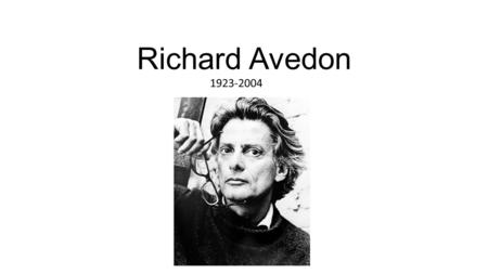 Richard Avedon 1923-2004.