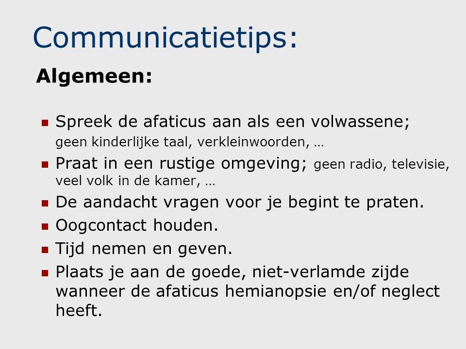 Communicatietips: Spreek in korte zinnen en benadruk de belangrijke woorden, vb.