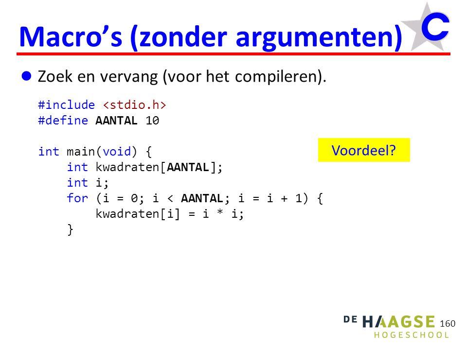 161 Macro's (met argumenten) Zoek en vervang (voor het compileren) met parameter(s).
