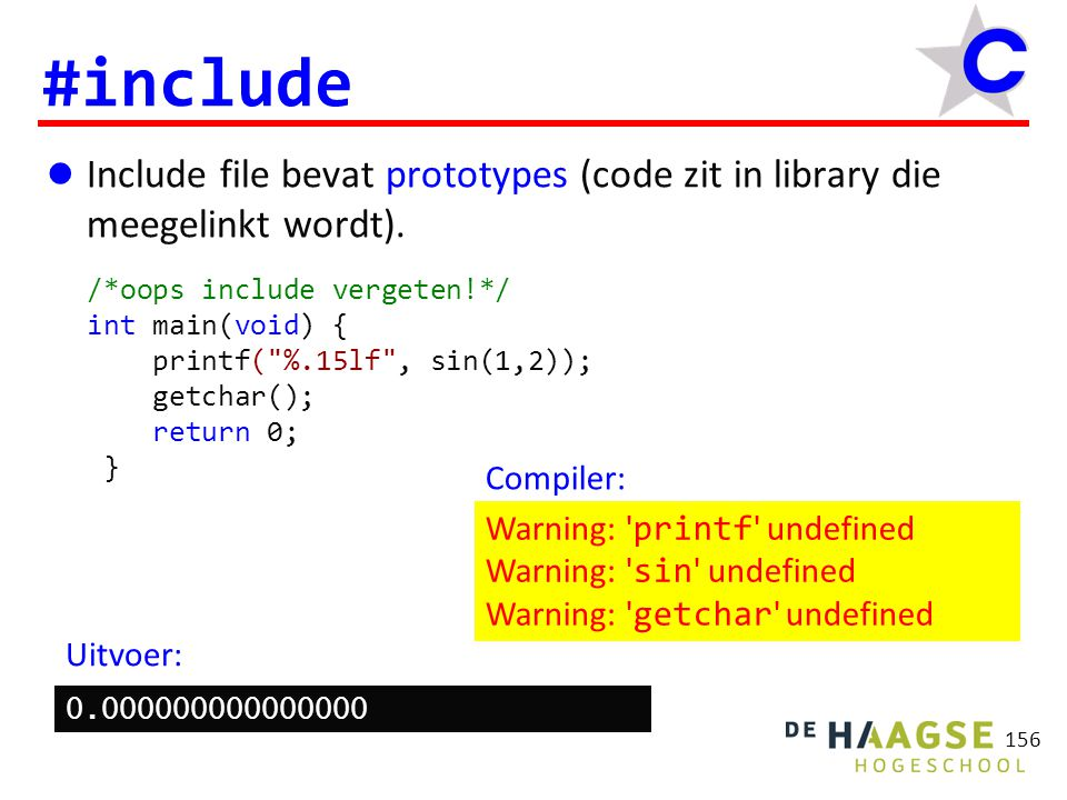 157 #include Include file bevat declaraties (definities zitten in library die meegelinkt wordt).