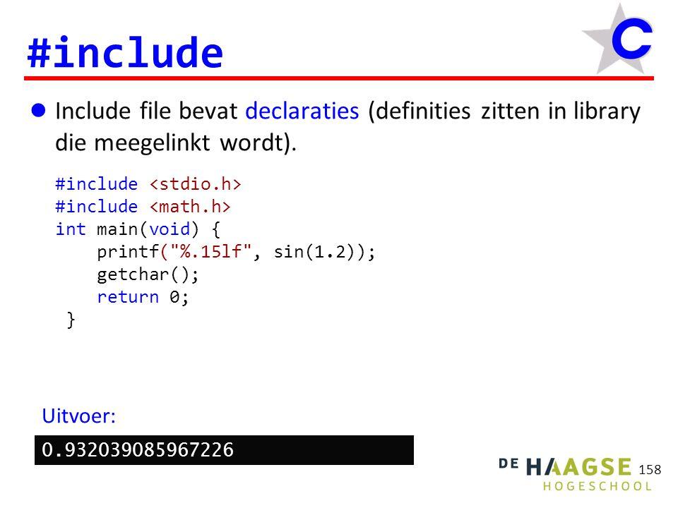 159 Zelfgemaakte include files #include Zoek in de standaard include directories.
