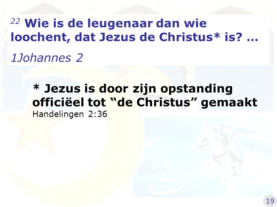 22 … Dit is de antichrist, die de Vader en de Zoon loochent… 1Johannes 2 20