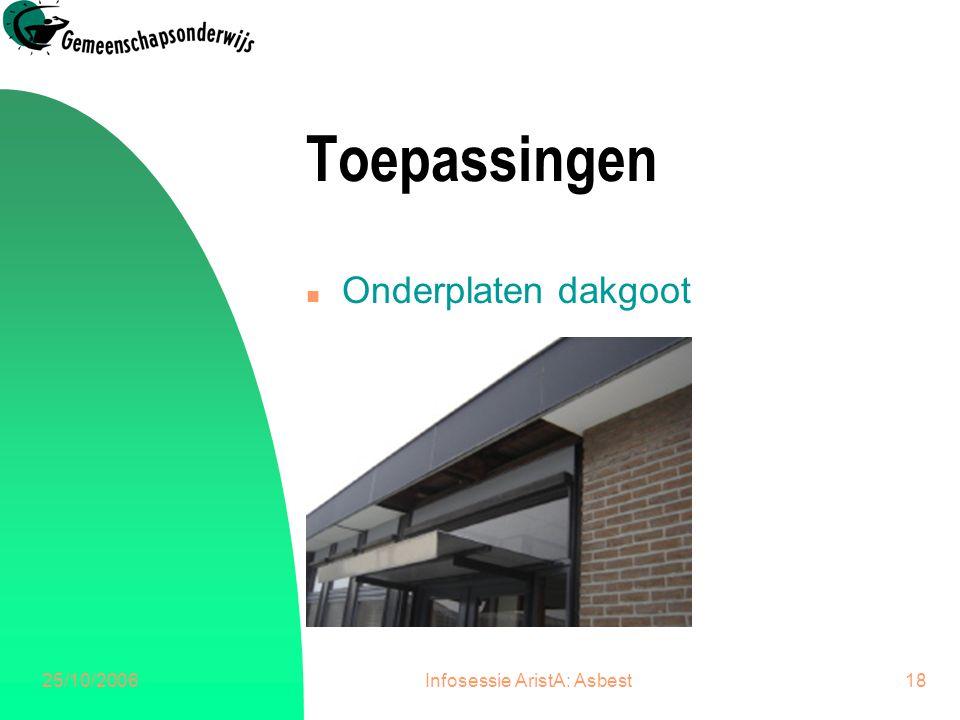 25/10/2006Infosessie AristA: Asbest19 Toepassingen n Dakbekleding