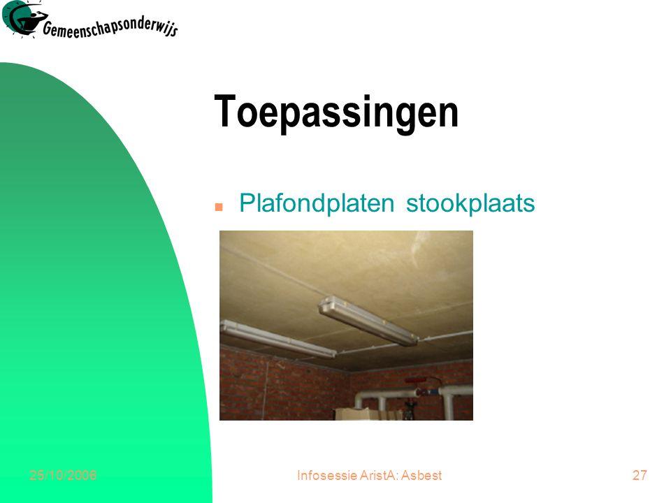 25/10/2006Infosessie AristA: Asbest28 Toepassingen n Isolatie boiler