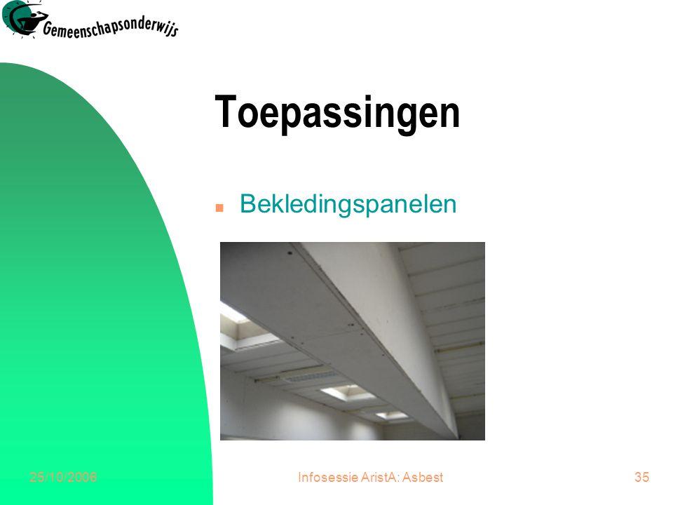 25/10/2006Infosessie AristA: Asbest36 Toepassingen n Ventilatiekokers
