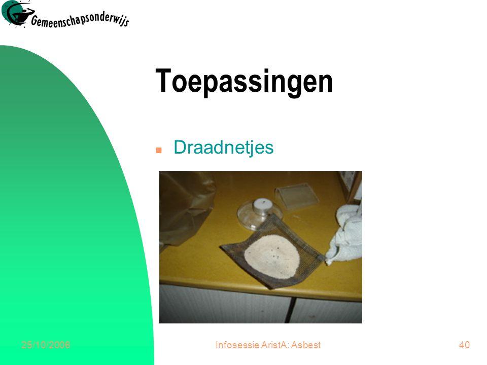25/10/2006Infosessie AristA: Asbest41 Toepassingen n Hoogspanningscabine