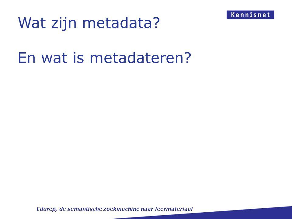 Waarom metadata.