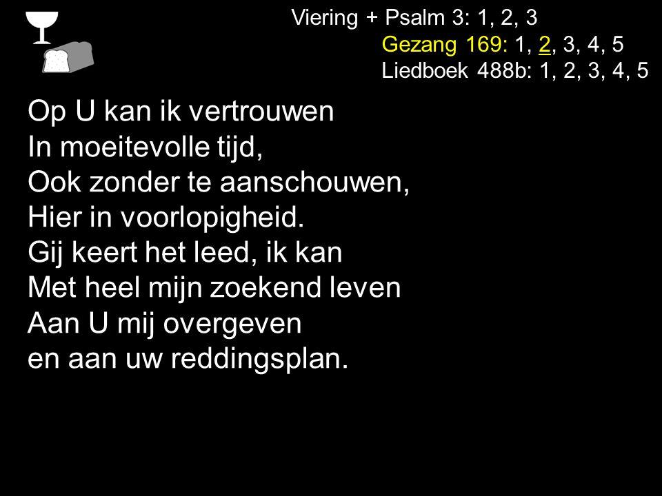 Viering + Psalm 3: 1, 2, 3 Gezang 169: 1, 2, 3, 4, 5 Liedboek 488b: 1, 2, 3, 4, 5 Genade is verschenen Nu God aan mensen denkt, De grote hulpverlener Die Jezus Christus schenkt, Zijn langbeloofde Zoon Door wie Hij blinden, doven, Verlost, o Heer, wij loven U in uw hemeltroon.