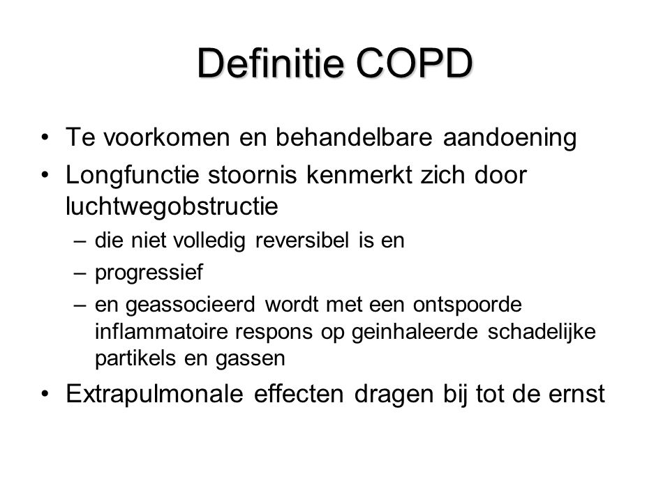 Prevalentie en incidentie 2007 Prevalentie 323.600 mensen met COPD 18,3 mannen per 1000 inwoners 15,5 vrouwen per 1000 inwoners Incidentie 47600 mensen Bron RIVM 2010