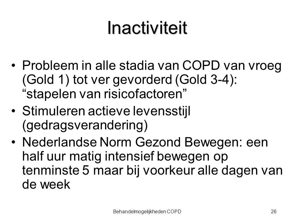 27Behandelmogelijkheden COPD Pitta F, AJRCCM 2005 Time (min) (In)activity in COPD Troosters ERS 2007