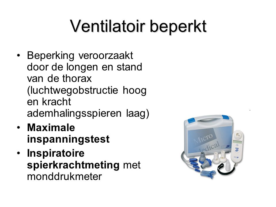O² transport beperkt Diagnostiek -Diffusiemeting (Spirometrie) -Maximale inspanningstest (daling PaO 2 of desaturatie tijdens inspanning)
