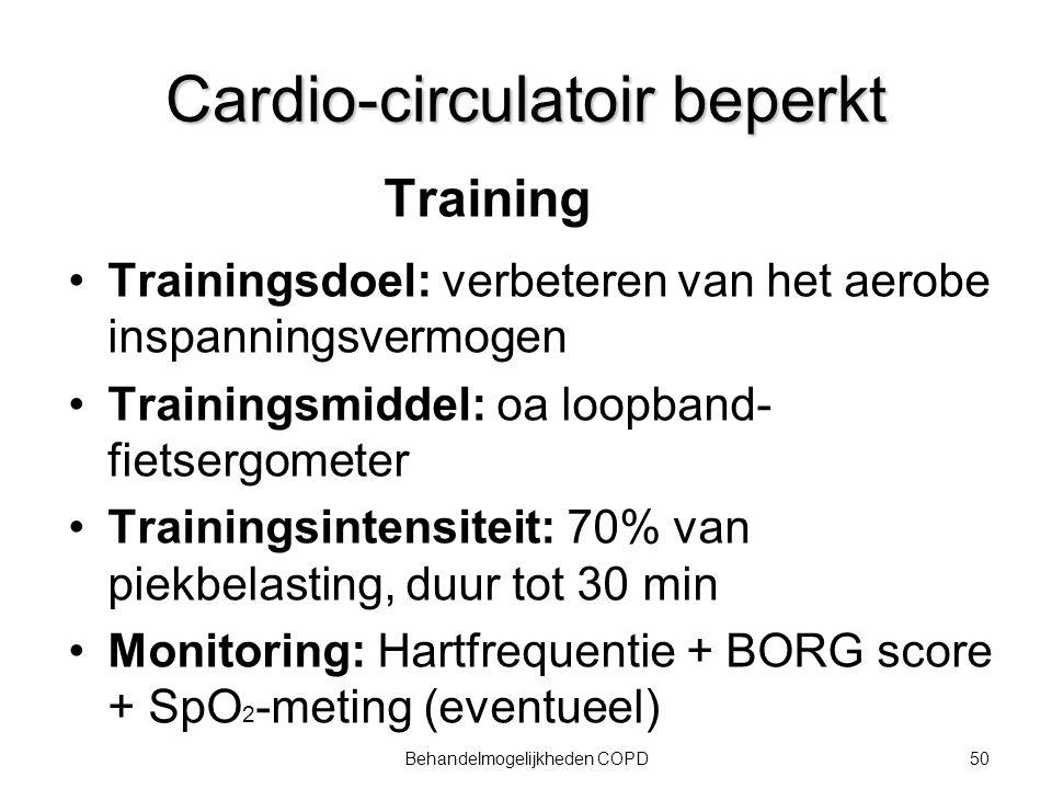 51Behandelmogelijkheden COPD Ventilatoir beperkt Training Hypercapnie tijdens inspanning.