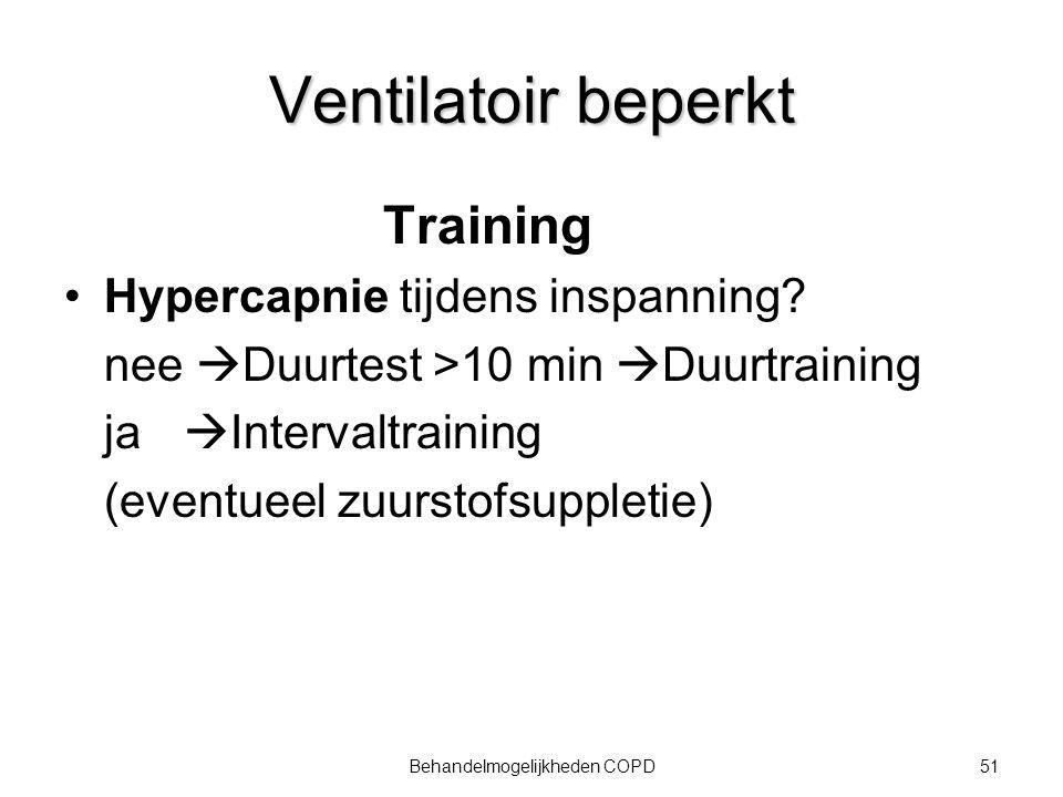 52Behandelmogelijkheden COPD Ventilatoir beperkt Training Trainingsintensiteit: - Duurtraining: 70% van piekbelasting - Interval: 70% van piekbelasting opbouw tot 90-100% van piekbelasting Verhouding inspanning/rust 1:1 vb.