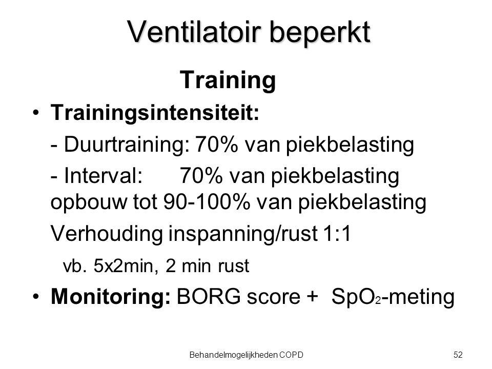 53Behandelmogelijkheden COPD Ventilatoir beperkt Inspiratoire spiertraining Intensiteit: 30-50% PImax 2xdaags 15 min.