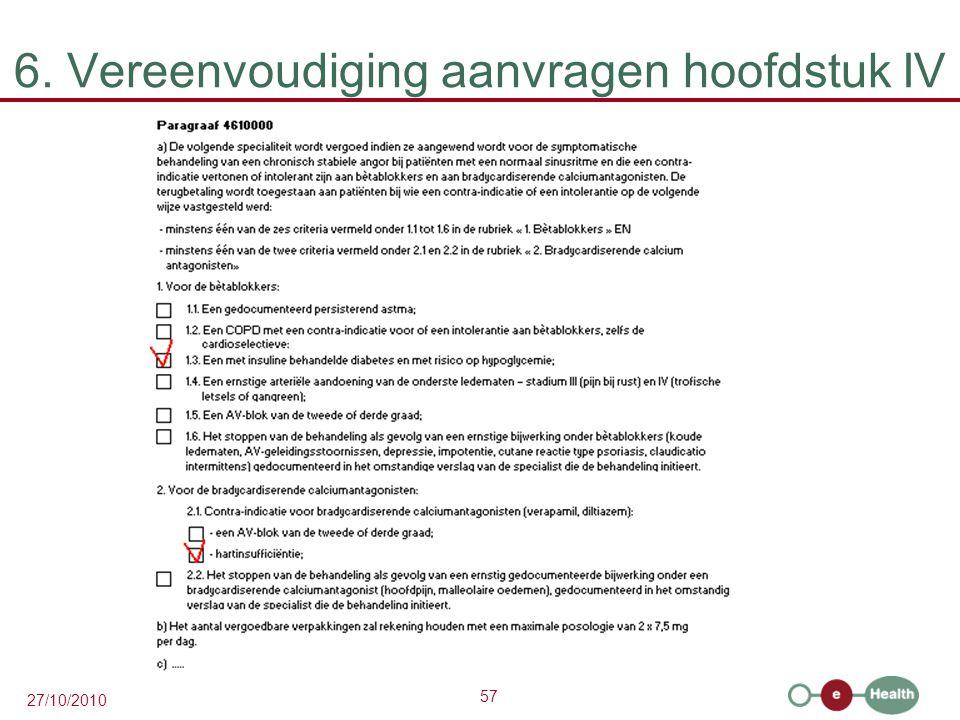 58 27/10/2010 6. Vereenvoudiging aanvragen hoofdstuk IV In gegevensbank: