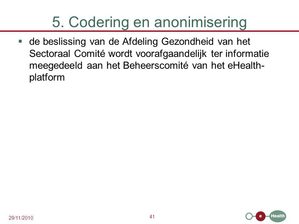 42 29/11/2010 5. Codering en anonimisering