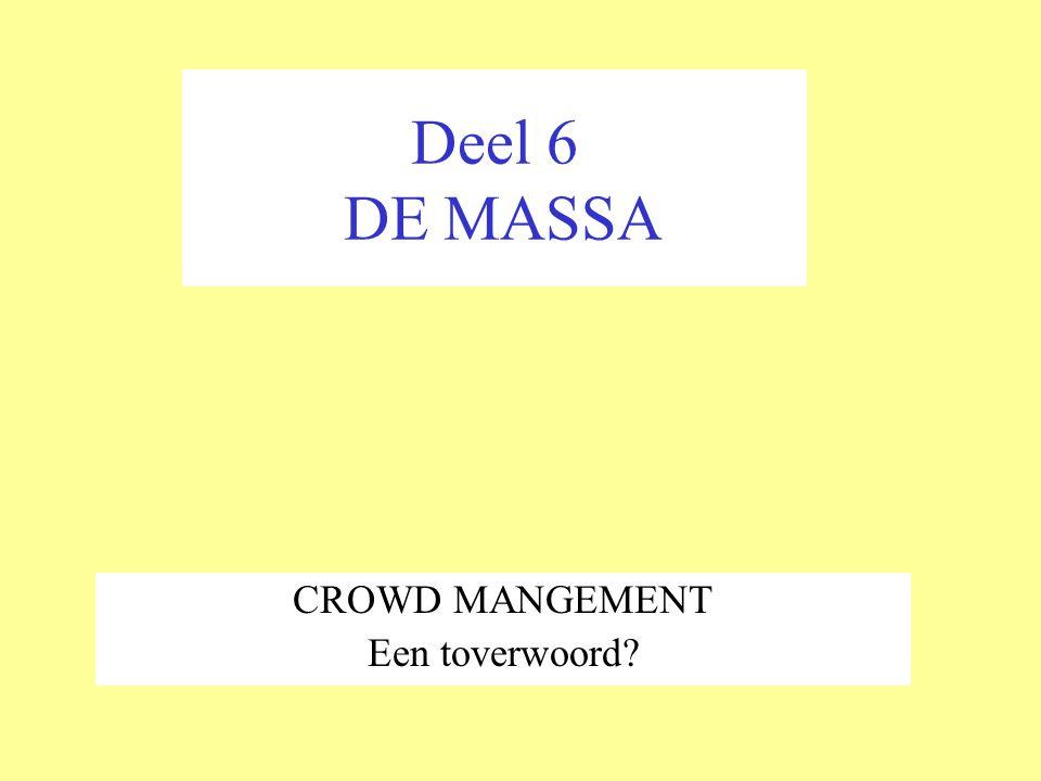 Deel 6 DE MASSA CROWD MANGEMENT Een toverwoord?