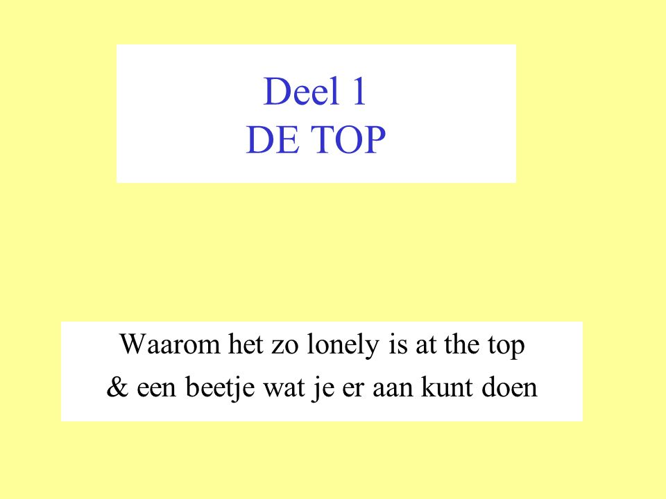 Deel 1 DE TOP Waarom het zo lonely is at the top & een beetje wat je er aan kunt doen