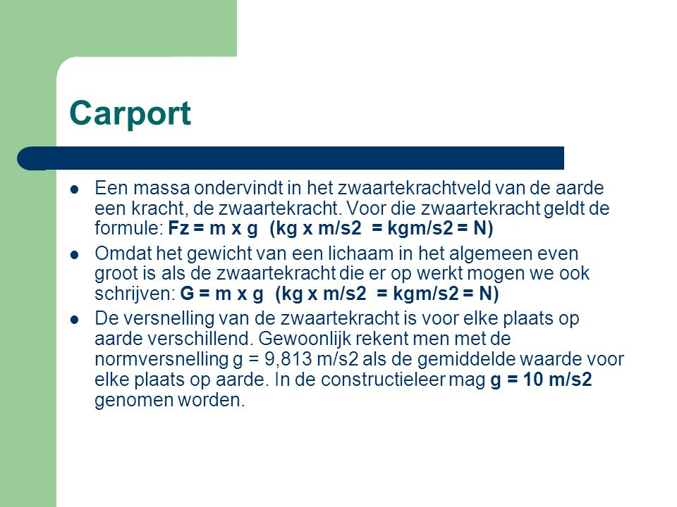 Carport Onderscheid gewicht en massa.