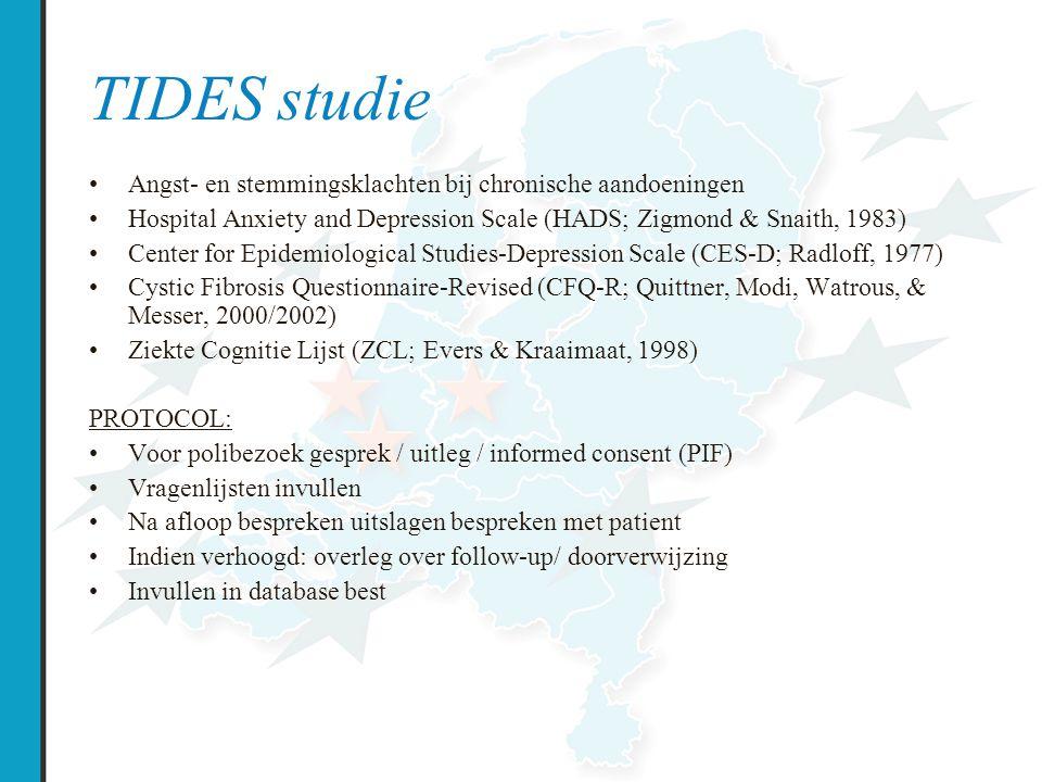 Eerste terugkoppeling TIDES Lijkt eenvoudig Veel werk: –Uitleg patient –Vragenlijsten doornemen –Resultaat met patient bespreken –Invoeren in database