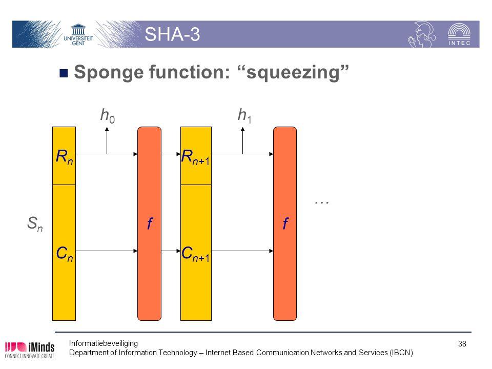 SHA-3 Sponge function toestand S van b bits per blok  R-sectie: bitrate van r bits per blok  C-sectie: capaciteit van c bits per blok –met b = r + c en S = (R,C) data-invoer in n blokken van r bits: p i  na nodige padding etc.
