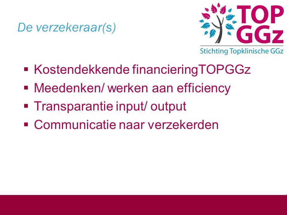 De overheid/politiek  Verankeren 3 e segment  Waardering TOPGGz keurmerk  Faciliteren structurele bekostigingTOPGGz  Stevige inbedding in totale veld