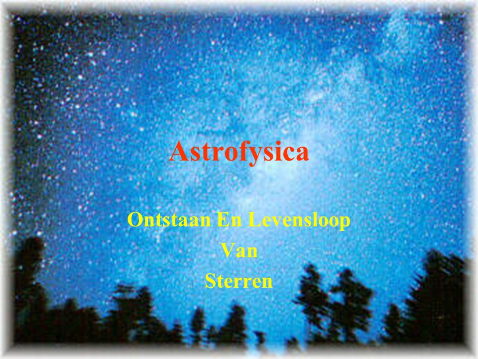 2 Astrofysica 9 avonden Deeltjestheorie als rode draad Energie van sterren Helderheden Straling en spectrografie HR diagram Diameters en massa