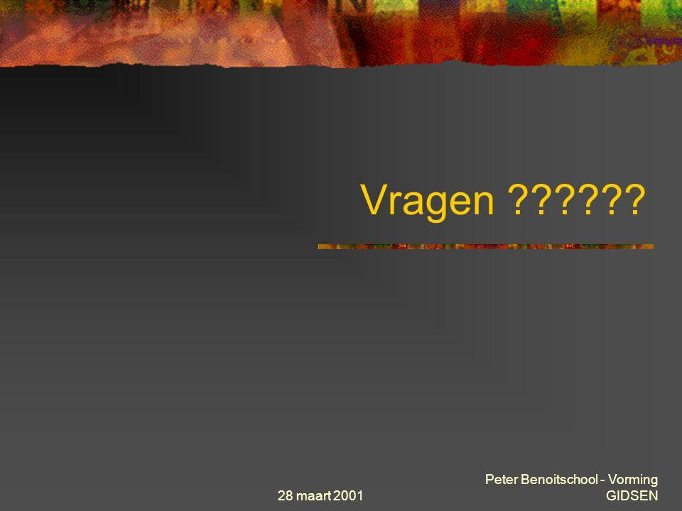 28 maart 2001 Peter Benoitschool - Vorming GIDSEN Vragen ??????