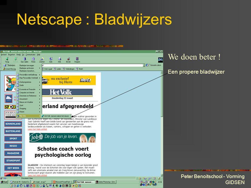 28 maart 2001 Peter Benoitschool - Vorming GIDSEN Netscape : Bladwijzers We doen beter .